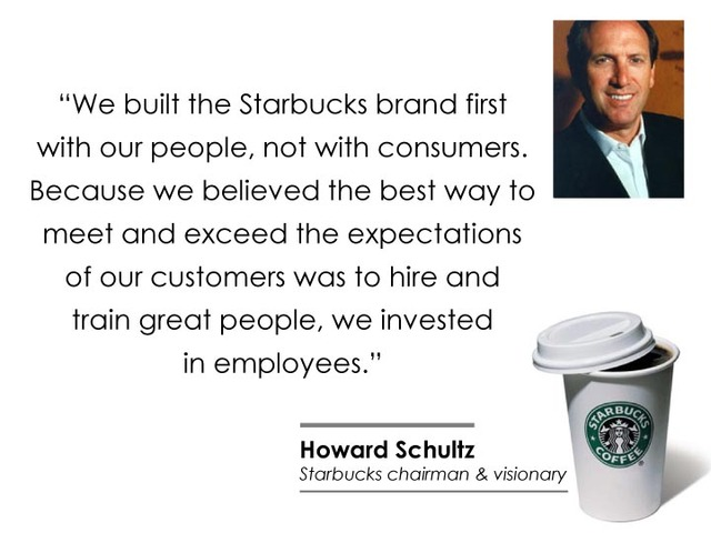 in the above quote, Starbucks seeks to connect first with employees