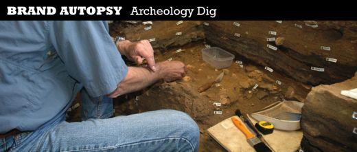 BrandAutopsy_ArcheologyDig